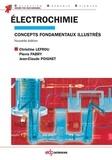 Christine Lefrou et Pierre Fabry - Electrochimie - Concepts fondamentaux illustrés.