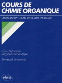 Christine Legeut-Bernard et Michel Duteil - Cours de chimie organique - Classes préparatoires aux grandes écoles scientifiques, premier cycle des universités.