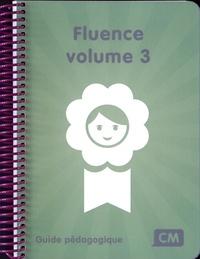 Christine Lequette et Guillemette Pouget - Fluence CM volume 3 - Guide pédagogique.