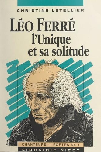 Léo Ferré, l'unique et sa solitude