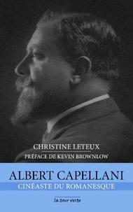 Christine Leteux - Albert Capellani - Cinéaste du romanesque.