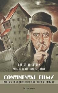 Christine Leteux - Continental Films - Cinéma français sous contrôle allemand.