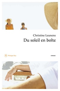 Christine Leunens - Du soleil en boîte.