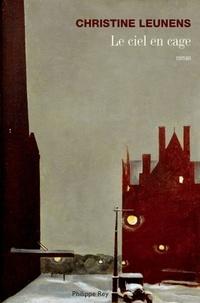 Christine Leunens - Le ciel en cage.