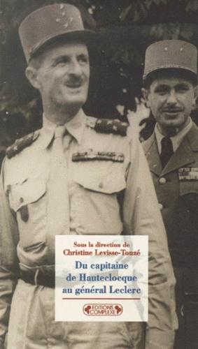 Du Capitaine De Hauteclocque Au General Leclerc