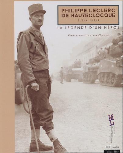 Philippe Leclerc De Hauteclocque 1902 1947 La Legende D Un Heros