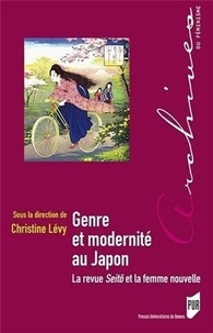 Christine Lévy - Genre et modernité au Japon - La revue Seitô et la femme nouvelle.