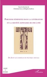 Christine Lévy et Brigitte Lefèvre - Parcours féministes dans la littérature et dans la société japonaises de 1910 à 1930 - De Seitô aux modèles de politique sociale.