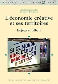 Christine Liefooghe - L'économie créative et ses territoires - Enjeux et débats.