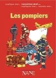 Christine Ligonie et Quentin de Pimodan - Expliquez-moi... Les pompiers.