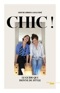 Christine Lombard et Lucille Renie - Chic ! - Le guide qui donne du style.