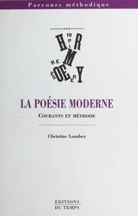 Christine Lombez - La poésie moderne - Courants et méthode.