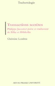Christine Lombez - Transactions secrètes - Philippe Jacottet poète et traducteur de Rilke et Hölderlin.