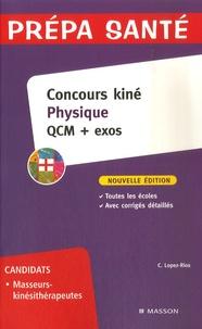 Concours kiné Physique- QCM + exos - Christine Lopez-Rios |