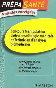 Christine Lopez-Rios et Vincent Thibaud - Concours manipulateur d'électroradiologie médicale et technicien d'analyses biomédicales - Annales corrigées.