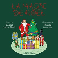Christine Lorente Lhoste - La magie de Noël.