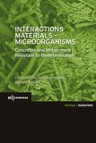 Christine Lors et Françoise Feugeas - Interactions Materials - Microorganisms - Concrete and Metals more Resistant to Biodeterioration.