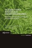 Christine Lors et Françoise Feugeas - Interactions Matériaux-Microorganismes - Bétons et métaux plus résistants à la biodétérioration.