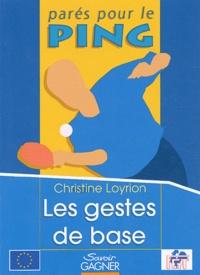 Christine Loyrion - Les gestes de base.