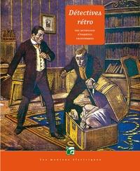Christine Luce et André-François Ruaud - Détectives rétro - Une anthologie d'enquêtes excentriques.
