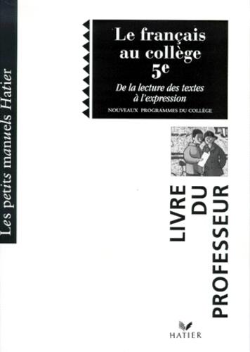Le Francais Au College 5eme De La Lecture A L Expression Professeur
