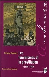 Christine Machiels - Les féminismes et la prostitution (1860-1960).
