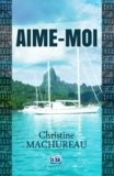 Christine Machureau - Aime-moi.