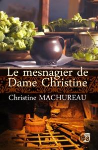 Christine Machureau - Le mesnagier de Dame Christine.