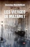 Christine Machureau - Les Vierges de Mazamet.
