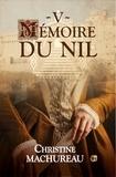 Christine Machureau - Mémoire du Nil - Tome V.