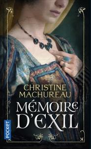 Christine Machureau - Mémoire Tome 3 : Mémoire d'exil.