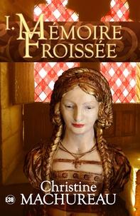 Téléchargement de google books sur ipod Mémoire Tome (Litterature Francaise) par Christine Machureau 9791094725856 RTF PDB CHM