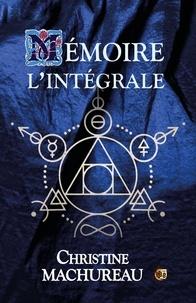 Christine Machureau - Mémoire - L'Intégrale.