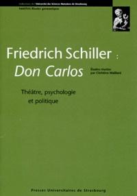 """Christine Maillard - Friedrich Schiller, """"Don Carlos"""" - Théâtre, psychologie et politique."""
