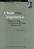 Christine Maillard et Michel Hulin - L'Inde inspiratrice - Réception de l'Inde en France et en Allemagne, XIX-XXe siècles.