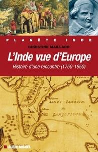 Christine Maillard - L'Inde vue d'Europe.