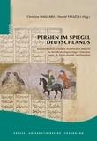 Christine Maillard et Hamid Tafazoli - Persien im Spiegel Deutschlands - Konstruktionsvarianten von Persien-Bildern in der deutschsprachigen Literatur vom 18. bis in das 20. Jahrhundert.