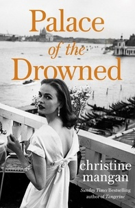 Christine Mangan - Palace of the Drowned - by the author of the Waterstones Book of the Month, Tangerine.