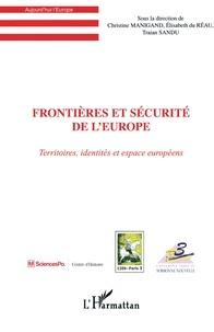 Christine Manigand et Traian Sandu - Frontières et sécurité de l'Europe - Territoires, identités et espace européens.