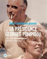 Christine Manigand et Vivien Richard - La présidence de Georges Pompidou - Dans l'intimité du pouvoir.