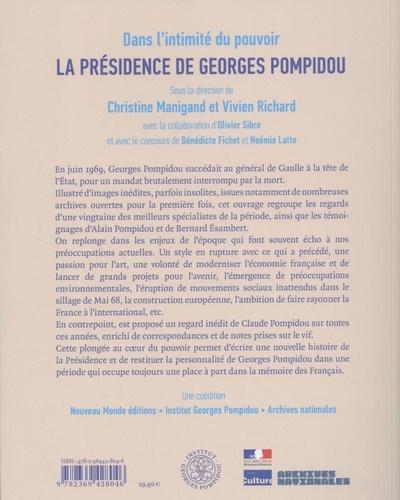 La présidence de Georges Pompidou. Dans l'intimité du pouvoir
