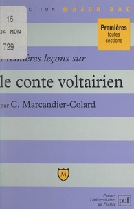 Christine Marcandier-Colard et Eric Cobast - Premières leçons sur le conte voltairien.
