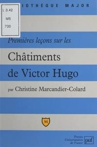 Christine Marcandier-Colard et Eric Cobast - Premières leçons sur Les Châtiments, de Victor Hugo.
