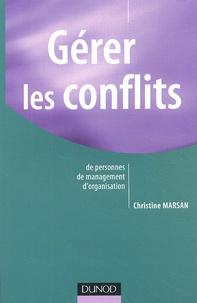 Christine Marsan - Gérer les conflits - De personnes, de management, d'organisation.