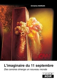 Christine Marsan - L'imaginaire du 11 septembre - Des cendres émerge un nouveau monde.