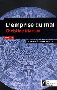 Christine Marsan - La prophétie des treize Tome 1 : L'emprise du mal.