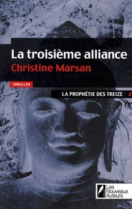 Christine Marsan - La prophétie des treize Tome 2 : La troisième alliance.