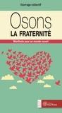 Christine Marsan et Frédérique Renault-Boulanger - Osons la fraternité - Manifeste pour un monde ouvert.