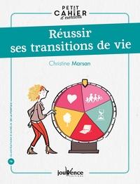 Christine Marsan - Réussir ses transitions de vie.