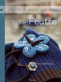 Christine Martineau - Tout en feutre - Accessoires, décoration, bijoux.